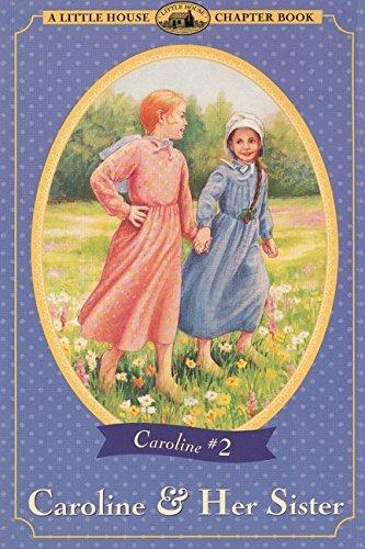 9780064420921: Caroline & Her Sister (Little House Chapter Book)