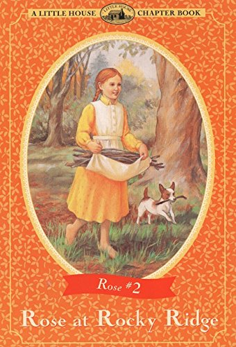 9780064420938: Rose at Rocky Ridge (Little House Chapter Book)
