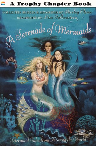 9780064421034: A Serenade of Mermaids: Mermaid Tales from Around the World