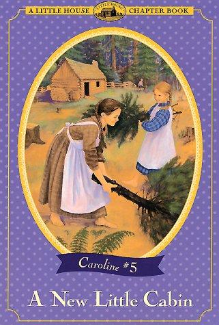 9780064421096: A New Little Cabin (Little House Chapter Book)
