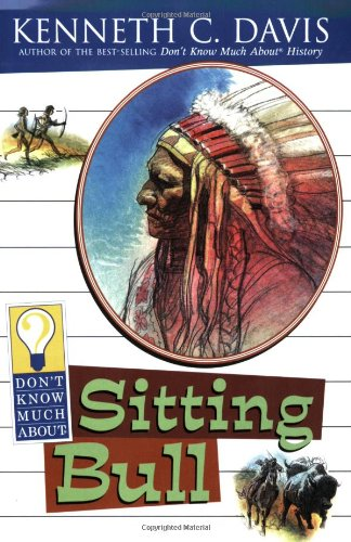 9780064421256: Don't Know Much About Sitting Bull