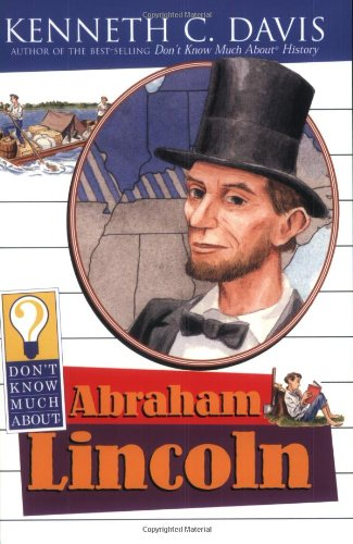 9780064421270: Don't Know Much About Abraham Lincoln
