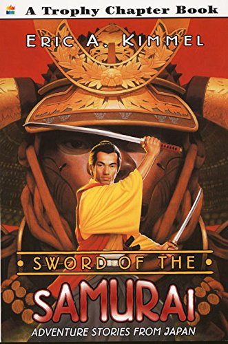 9780064421317: Sword of the Samurai: Adventure Stories from Japan (Trophy Chapter Books)