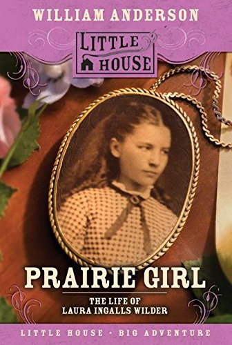 9780064421331: Prairie Girl: The Life of Laura Ingalls Wilder (Little House Nonfiction)