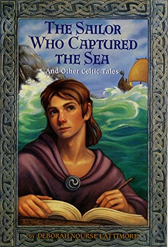 9780064421539: The Sailor Who Captured the Sea: And Other Celtic Tales