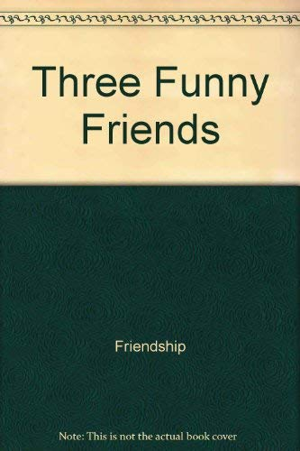 9780064430357: The three funny friends (Harper Trophy Picture Bk)