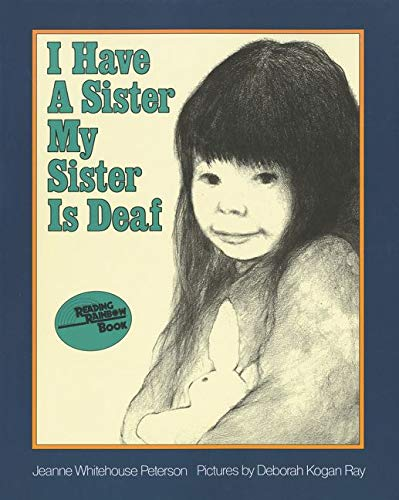 9780064430593: I Have a Sister-My Sister Is Deaf (Reading Rainbow Books)