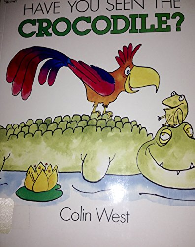 9780064431019: Have You Seen the Crocodile?