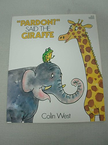 9780064431026: Pardon? Said the Giraffe: Story and Pictures