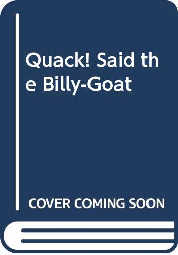 9780064431040: Quack! Said the Billy-Goat