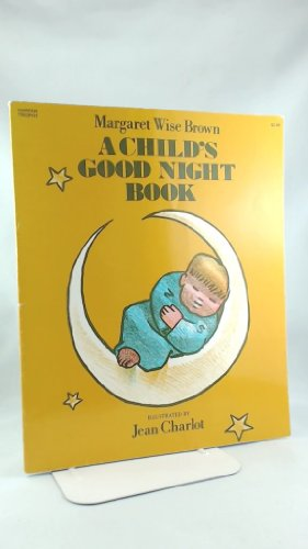 A Child's Good Night Book (0064431142) by Margaret Wise Brown; Jean Charlot