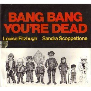 Bang Bang You're Dead: Fitzhugh, Louise, Scoppettone, Sandra