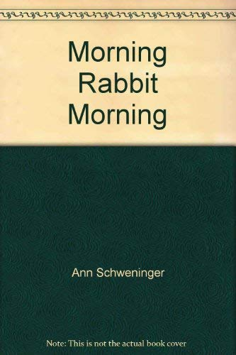 9780064431316: Morning, Rabbit, Morning