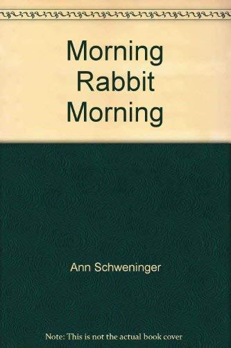 9780064431316: Morning, Rabbit, Morning