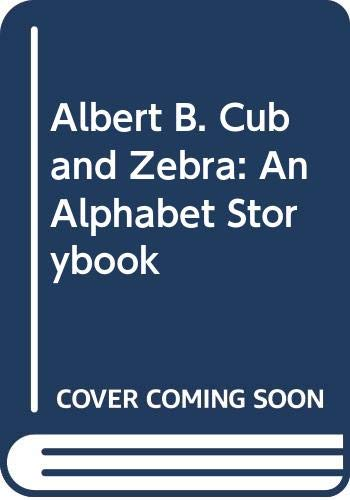 9780064431408: Albert B. Cub and Zebra: An Alphabet Storybook