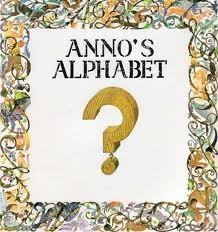 9780064431903: Anno's Alphabet