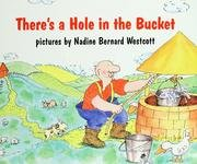 There's a Hole in the Bucket (0064431959) by Nadine Bernard Westcott