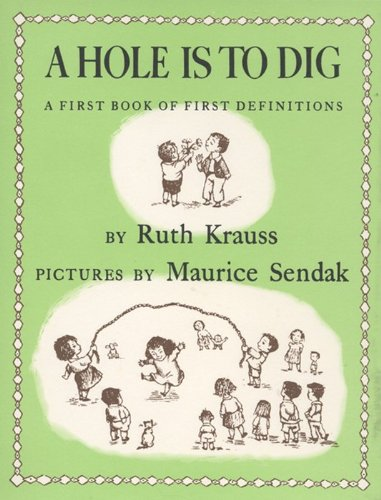 9780064432054: A Hole Is to Dig: A First Book of First Definitions