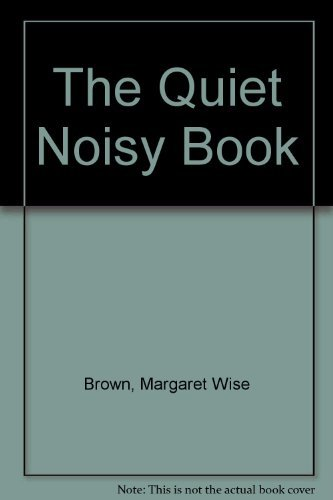 The Quiet Noisy Book: Margaret Wise Brown