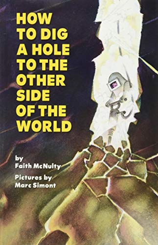 How to Dig a Hole to the Other Side of the World (9780064432184) by Faith McNulty