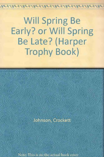 9780064432245: Will Spring Be Early? or Will Spring Be Late? (Harper Trophy Book)