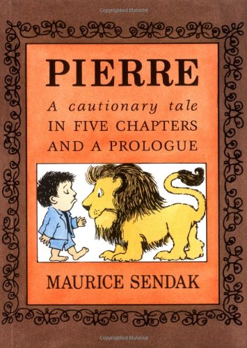 9780064432528: Pierre: A Cautionary Tale in Five Chapters and a Prologue