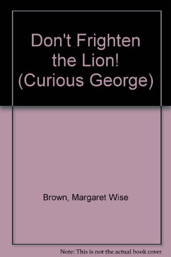 9780064432627: Don't Frighten the Lion! (Curious George)