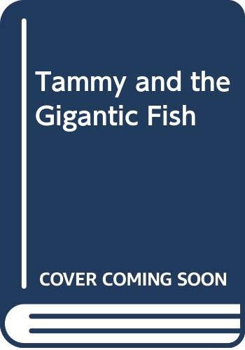 9780064432634: Tammy and the Gigantic Fish
