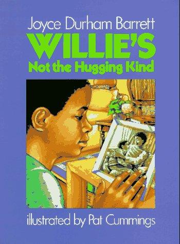 Willie's Not the Hugging Kind: Barrett, Joyce Durham