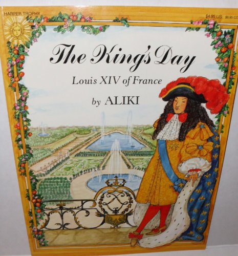 9780064432689: The King's Day: Louis XIV of France