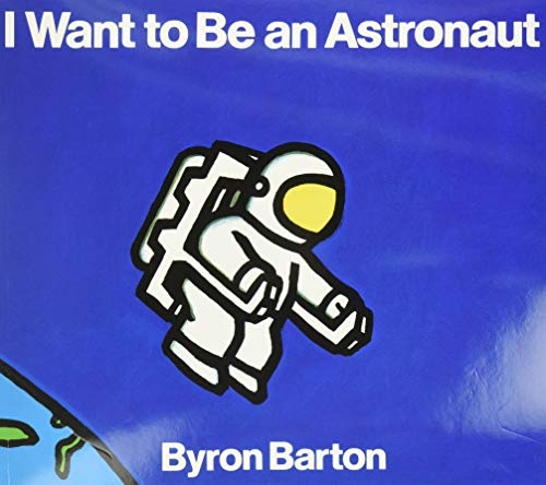 9780064432801: I Want to Be an Astronaut