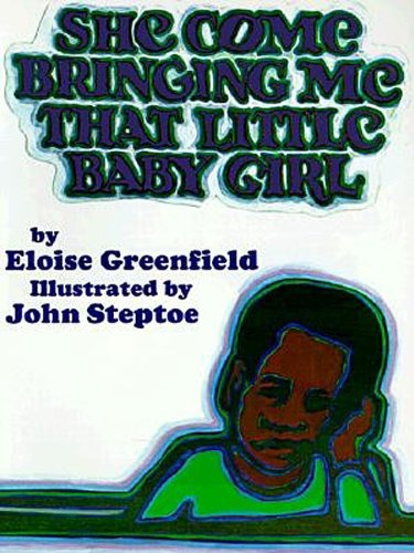 She Come Bringing Me That Little Baby Girl (0064432963) by Eloise Greenfield