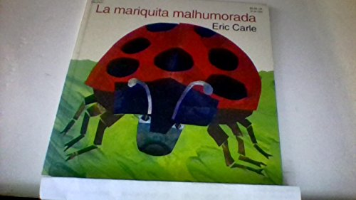 9780064433013: LA Mariquita Malhumorada (The Grouchy Ladybug) (Spanish Edition)