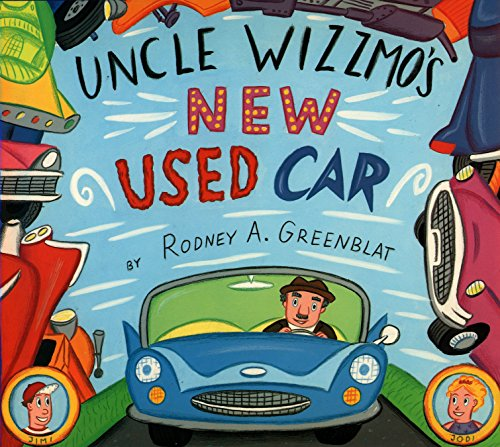 Uncle Wizzmo S New Used Car Rodney Alan Greenblat