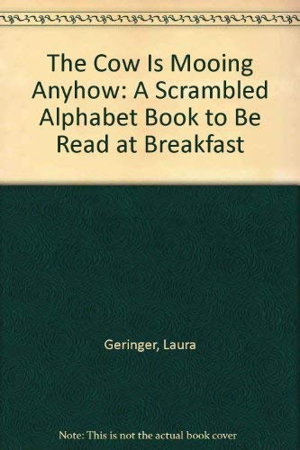 9780064433327: The Cow Is Mooing Anyhow: A Scrambled Alphabet Book to Be Read at Breakfast