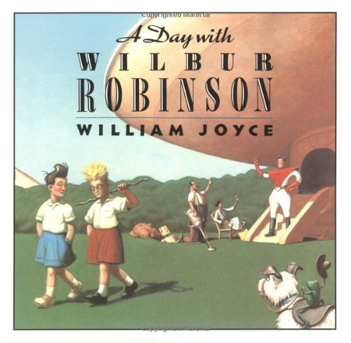 9780064433396: A Day With Wilbur Robinson