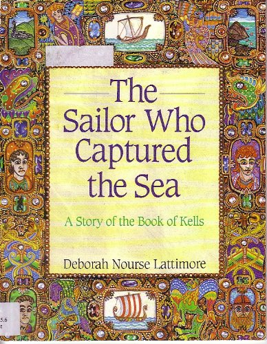 9780064433426: The Sailor Who Captured the Sea: A Story of the Book of Kells
