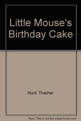 9780064433532: Little Mouse's Birthday Cake