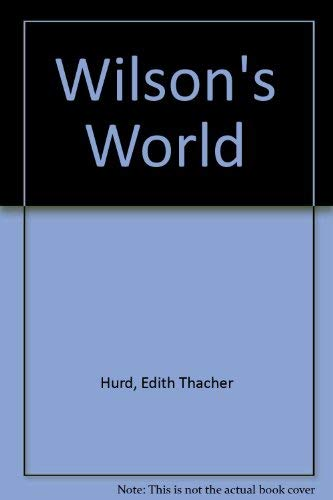 9780064433594: Wilson's World