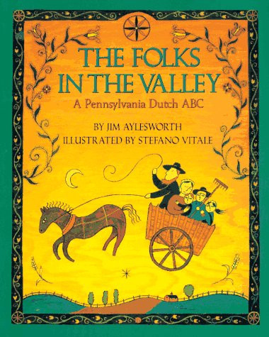 9780064433631: Folks in the Valley : A Pennsylvania Dutch ABC (Trophy Picture Books)