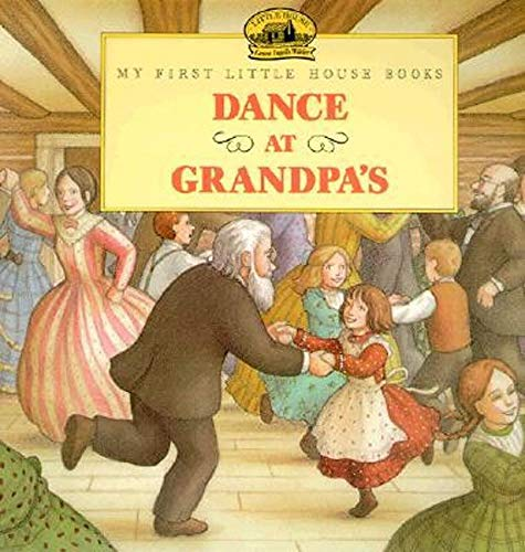 9780064433723: Dance at Grandpa's (My First Little House Books (Paperback))