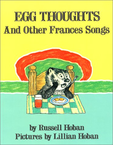 Egg Thoughts and Other Frances Songs: Hoban, Russell; Hoban