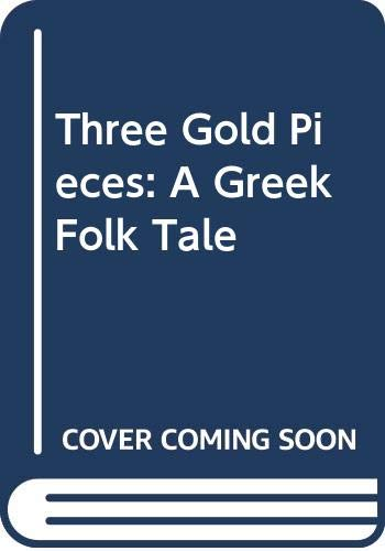 9780064433860: Three Gold Pieces: A Greek Folk Tale