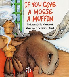 If You Give a Moose a Muffin (0064433986) by Laura Numeroff