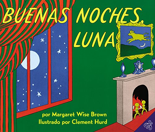 Goodnight Moon / Buenas Noches, Luna (Spanish Edition): Margaret Wise Brown