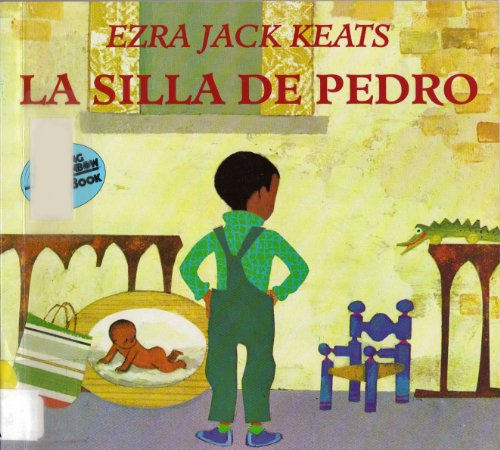 La Silla De Pedro / Peter's Chair (Reading Rainbow Book) (Spanish Edition) (0064434338) by Ezra Jack Keats