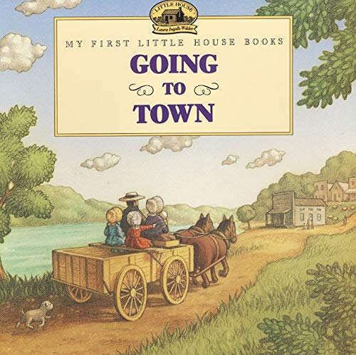9780064434522: Going to Town (Little House Picture Book)