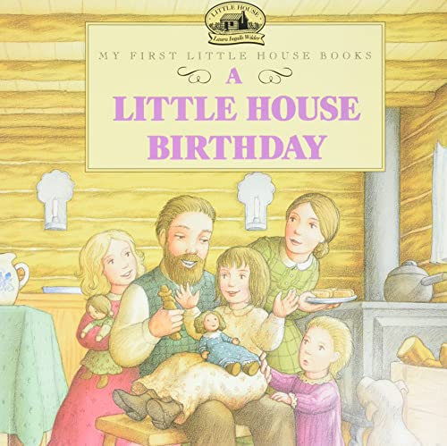 9780064434942: A Little House Birthday (My First Little House Books)