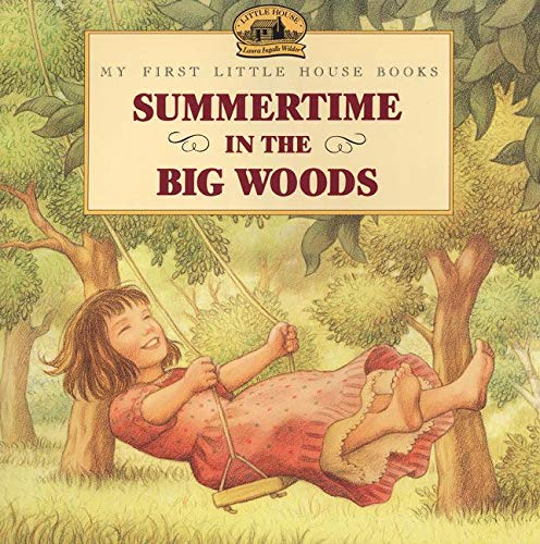 9780064434973: Summertime in the Big Woods (My First Little House)