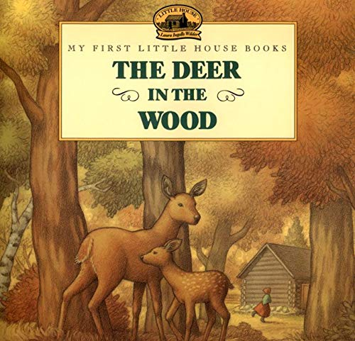9780064434980: The Deer in the Wood (Little House Picture Book)